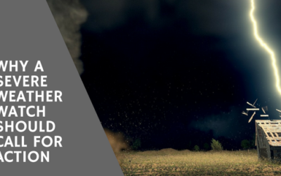 Why A Severe Weather Watch Should Call For Action